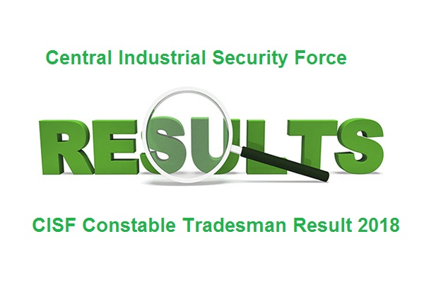 CISF Constable Tradesman Result 2018